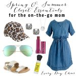 Spring and Summer Closet Essentials for the on-the-go Mom