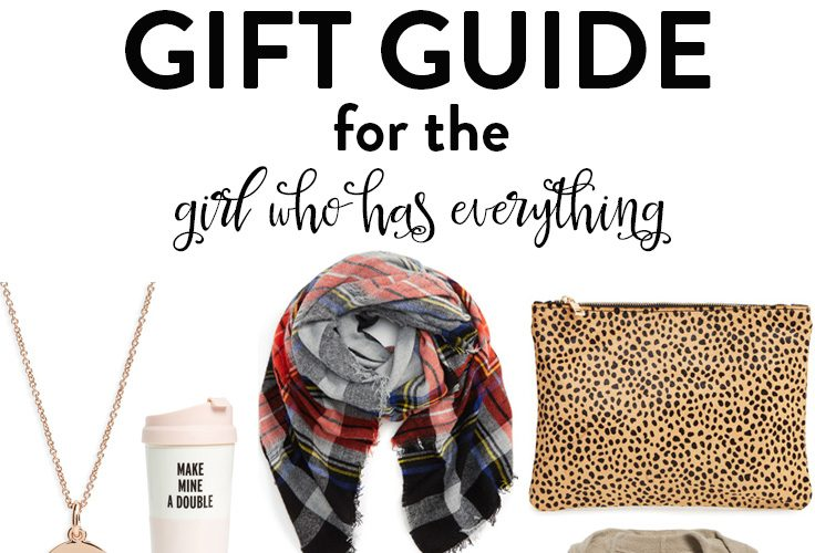 Gift Guide: For The Girl Who Has Everything