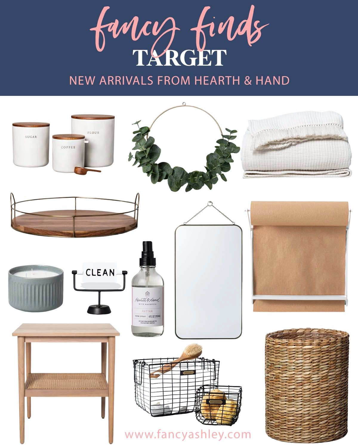 Target Finds by popular Houston life and style blog, Fancy Ashley: collage image of a cream blanket, wood and metal tray, clean sign, black wire baskets, woven basket, wooden side table, room spray, Eucalyptus wreath, metal butcher paper roll, mirror, candle, and flour jars.