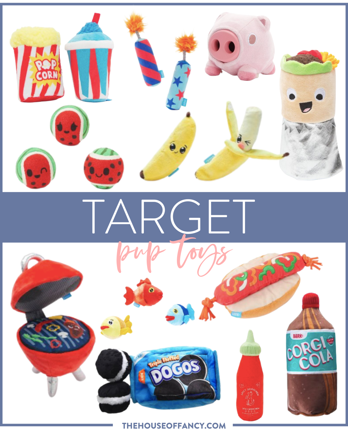 Target Dog Toys by popular Houston lifestyle blog, The House of Fancy: collage image of firecracker dog toys, piggy bank dog toy, rolled taco dog toy, banana dog toys, watermelon tennis balls, popcorn and slush drink dog toys, BBQ grill dog toy, Dogs dog toys, fish dog toys, hot dog dog toy, Corgi Cola dog toy, and hot sauce dog toy.